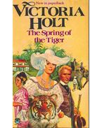 The Spring of the Tiger - Victoria Holt
