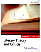 Literary Theory and Criticism - WAUGH, PATRICIA