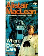 Where Eagles Dare - MACLEAN, ALISTAR