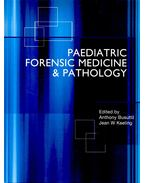 Peadiatric Forensic Medicine & Pathology - BUSUTTIL, ANTHONY – KEELING, JEAN W.