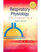 Respiratory Physiology – The Essentials - WEST, JOHN B.