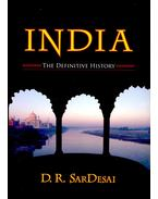 India – The Definitive History - SARDESAI, D. R.