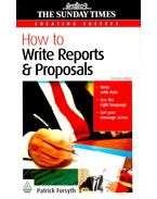 How to Write Reports & Proposals - FORSYTH, PATRICK
