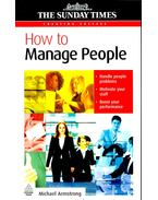 How to Manage People - ARMSTRONG, MICHAEL