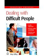 Dealing with Difficult People - LILLEY, ROY