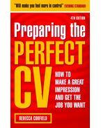 Preparing the Perfect CV - CORFIELD, REBECCA