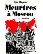 Meurtres á Moscou - DUPONT, IGOR