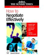 How to Negotiate Effectively - OLIVER, DAVID