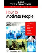 How to Motivate People - FORSYTH, PATRICK