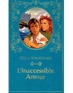 L'Inaccessible Amour - BEAUREGARD, CÉCILE