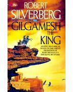 Gilgamesh The King - Robert Silverberg