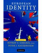 European Identity - CHECKEL, JEFFREY T. - KATZENSTEIN, PETER J.