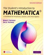 The Student's Introduction to Mathematica – A Handbook of Precalculus, Calculus and Linear Algebra - TORRENCE, BRUCE F. - TORRENCE, EVE A.