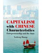 Capitalism with Chinese Characteristics - HUANG, YASHENG