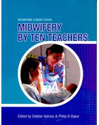 Midwifery by Ten Teachers - HOLMES, DEBBIE – BAKER, PHILIP N.