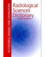 Radiological Sciences Dictionary - DOWSETT, DAVID J