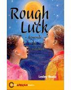 Rough Luck – Diamonds in the Kalahari - BEAKE, LESLEY