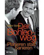 Der Bohlenweg - BOHLEN, DIETER