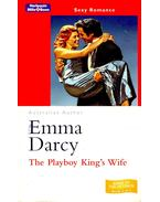 The Playboy King's Wife - Darcy, Emma