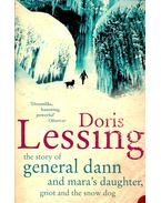 The Story of General Dann and Mara's Daughter, Griot and the Snow Dog - Lessing, Doris