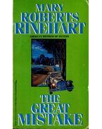 The Great Mistake - RINEHART, MARY ROBERTS