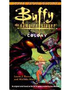 Buffy the Vampire Slayer Colony - J. BURNS, LAURA - METZ, MELINDA