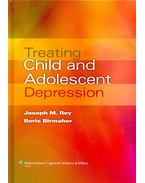 Treating Child and Adolescent Depression - REY, JOSEPH M. - BIRMAHER, BORIS