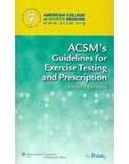 ACSM's Guidelines for Exercise Testing and Prescription - THOMPSON, WALTER R. - GORDON, NEIL F. - PESCATELLO, LINDA S.