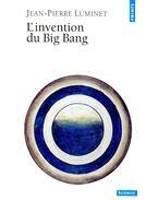 L'Invention du Big Bang - LUMINET, JEAN-PIERRE