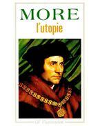 L'Utopie, ou, Le Traité de la meilleure forme de gouvernement - MORE, THOMAS