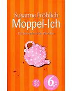 Moppel-Ich - FRÖHLICH, SUSANNE