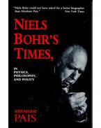 Niels Bohr's Times, in Physics, Philosophy, and Politics - PAIS, ABRAHAM