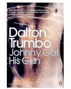 Johnny Got His Gun - TRUMBO, DALTON
