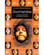 Gourmandise - LAPAQUE, SÉBASTIEN