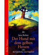 Der Hund mit dem gelben Herzen, oder, die Geschichte vom Gegenteil - RICHTER, JUTTA