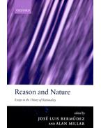 Reason and Nature - Essays in the Theory of Rationality - BERMUDEZ, JOSE LUIS - MILLAR, ALAN
