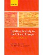 Fighting Poverty in the US and Europe / A World of Difference - ALESINA, ALBERTO - GLAESER, EDWARD L.