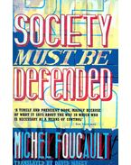 Society Must Be Defended - Foucault, Michel