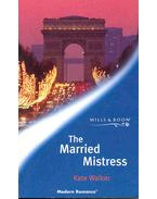 The Married Mistress - Walker, Kate