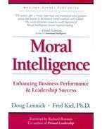 Moral Intelligence - Enhancing Business Performance & Leadership Success - LENNICK, DOUG - KIEL, FRED Ph.D.