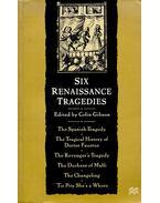 Six Renaissance Tragedies - GIBSON, COLIN /editor
