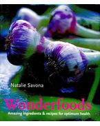 Wonderfoods - Amazing ingredients & recipes for optimum health - SAVONA, NATALIE
