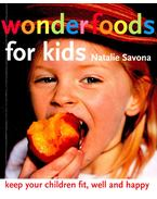 Wonderfoods for Kids - Keep your children fit, well and happy - SAVONA, NATALIE