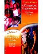 A Dangerous Engagement - Bulletproof Hearts - IRVIN, CANDACE - HARLEN, BRENDA