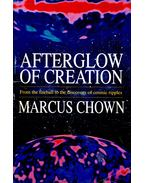 Afterglow of Creation - CHOWN, MARCUS