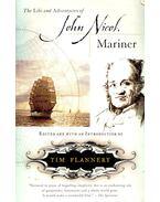 The Life and Adventures of John Nicol, Mariner - NICOL, JOHN - FLANNERY, TIM