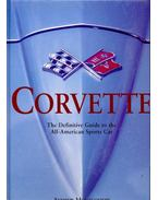 Corvette, The Definitive Guide to the All-American Sports Car - MONTGOMERY, ANDREW