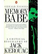 Memory Babe; A Critical Biography of Jack Kerouac - NICOSIA, GERALD