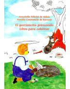 El gorrioncito presumido Libro para colorear - VALOIS, ANNABELLE FÉLICITÉ de - KARSSAY, NATÁLIA CONSTANCIA de