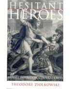 Hesitant Heroes - ZIOLKOWSKI, THEODORE